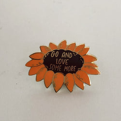 "Lapel Pin - ""Love More"" Sunflower"