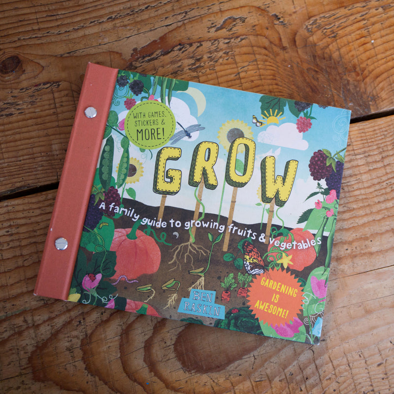 Grow- A Family Guide to Growing Fruits & Vegetables