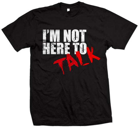 Predators Gear Short Sleeve T-shirt 'I'm not here to talk' - Predators Gear