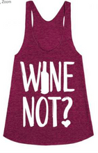 Load image into Gallery viewer, Red Whine Wine Not Tank Tops