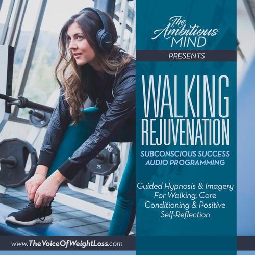 WALKING REJUVENATION (Subconscious Success Audio Programming For Walking, Losing Weight & Core Conditioning)