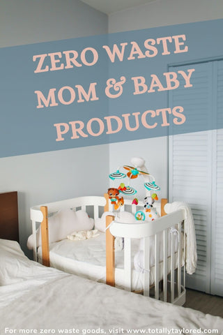 zero waste mom and baby products