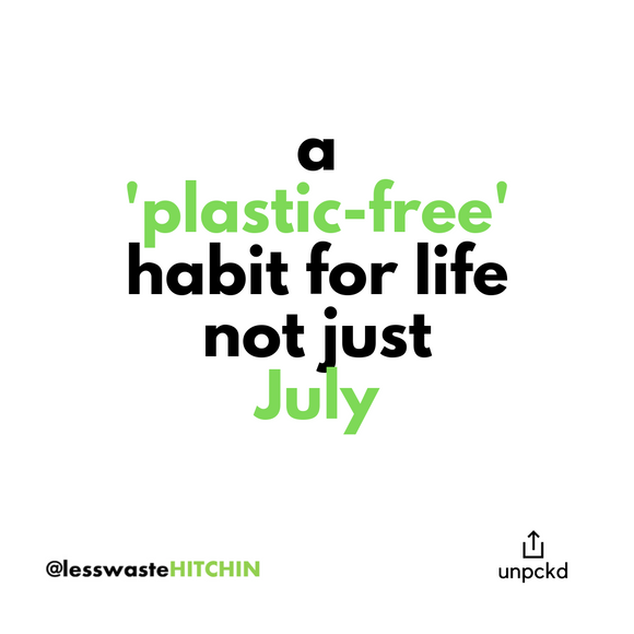 A 'Plastic-Free' habit for life not just 'July'
