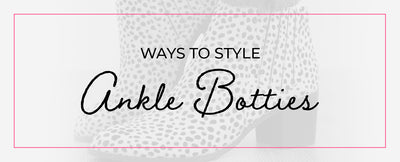 Ways to Style Ankle Booties