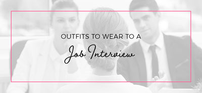 Outfits to Wear to a Job Interview