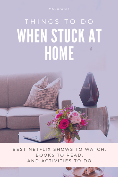 MSCurated: Things to Do when Stuck at Home