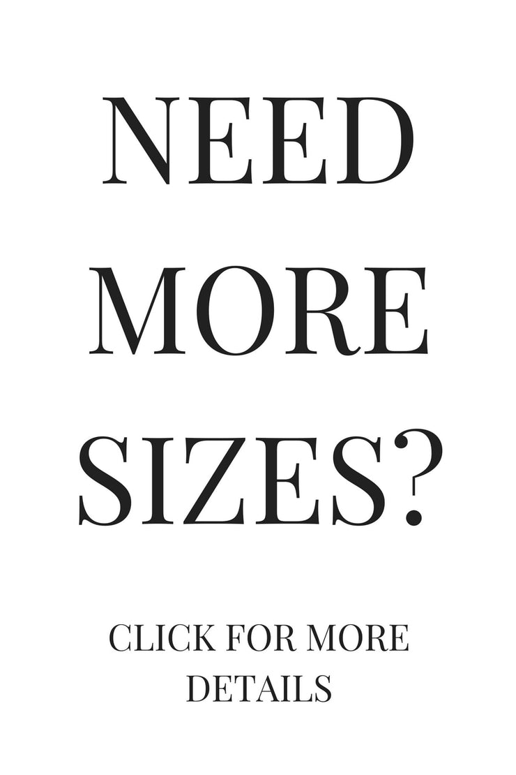 Need More Sizes?