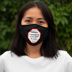 Toleration is good for all, or it is good for none. -  Edmund Burke  1729 - 1797   ---   Stop2Think Before You Speak, Make a Statement Face Mask-blk   ---   Fitted Polyester Face Mask