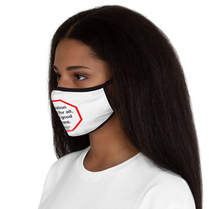 Toleration is good for all, or it is good for none. -  Edmund Burke  1729 - 1797   ---   Stop2Think Before You Speak, Make a Statement Face Mask   ---   Fitted Polyester Face Mask