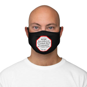 We hold these truths to be self-evident: that all men and women are created equal.   -  Elizabeth Stanton  1815 - 1902   ---   Stop2Think Before You Speak, Make a Statement Face Mask-blk   ---   Fitted Polyester Face Mask