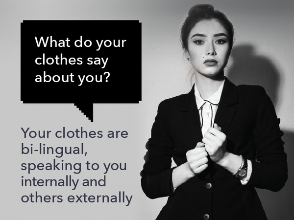 What are your clothes saying about you?