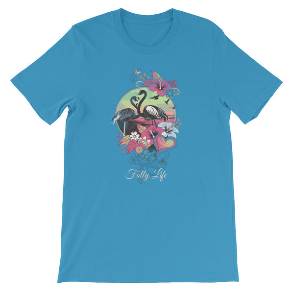 Folly Life Flamingos Short-Sleeve Unisex T-Shirt
