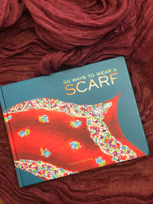 50 Ways to Wear a Scarf Book by Lauren Friedman