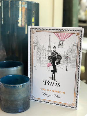 Paris: Through a Fashion Eye book by Megan Hess