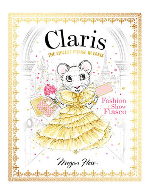 Claris, The Chicest Mouse in Paris Fashion Show Fiasco illustrated book by Megan Hess