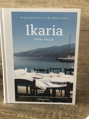 Ikaria: Food and life in the Blue Zone Cookbook by Meni Valle