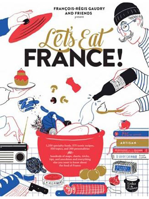 Let's Eat France! Recipe Book by Francois-Régis Gaudry