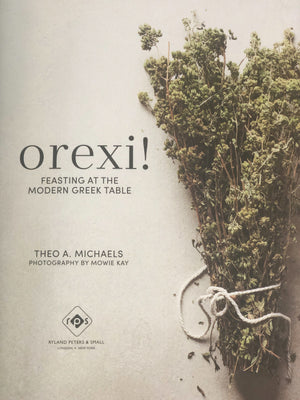 Orexi!: Feasting at the modern Greek table by Theo A. Michaels
