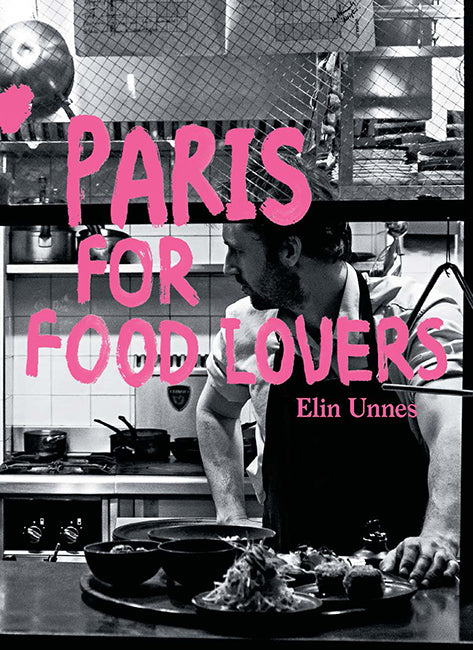 Paris for Food Lovers book by Elin Unnes