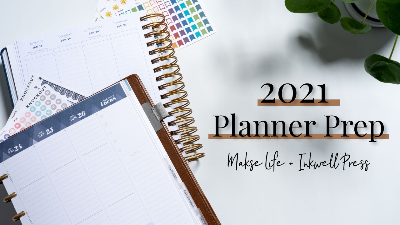 Planner Prep 2021 | Makse Life Vertical & Inkwell Press Classic