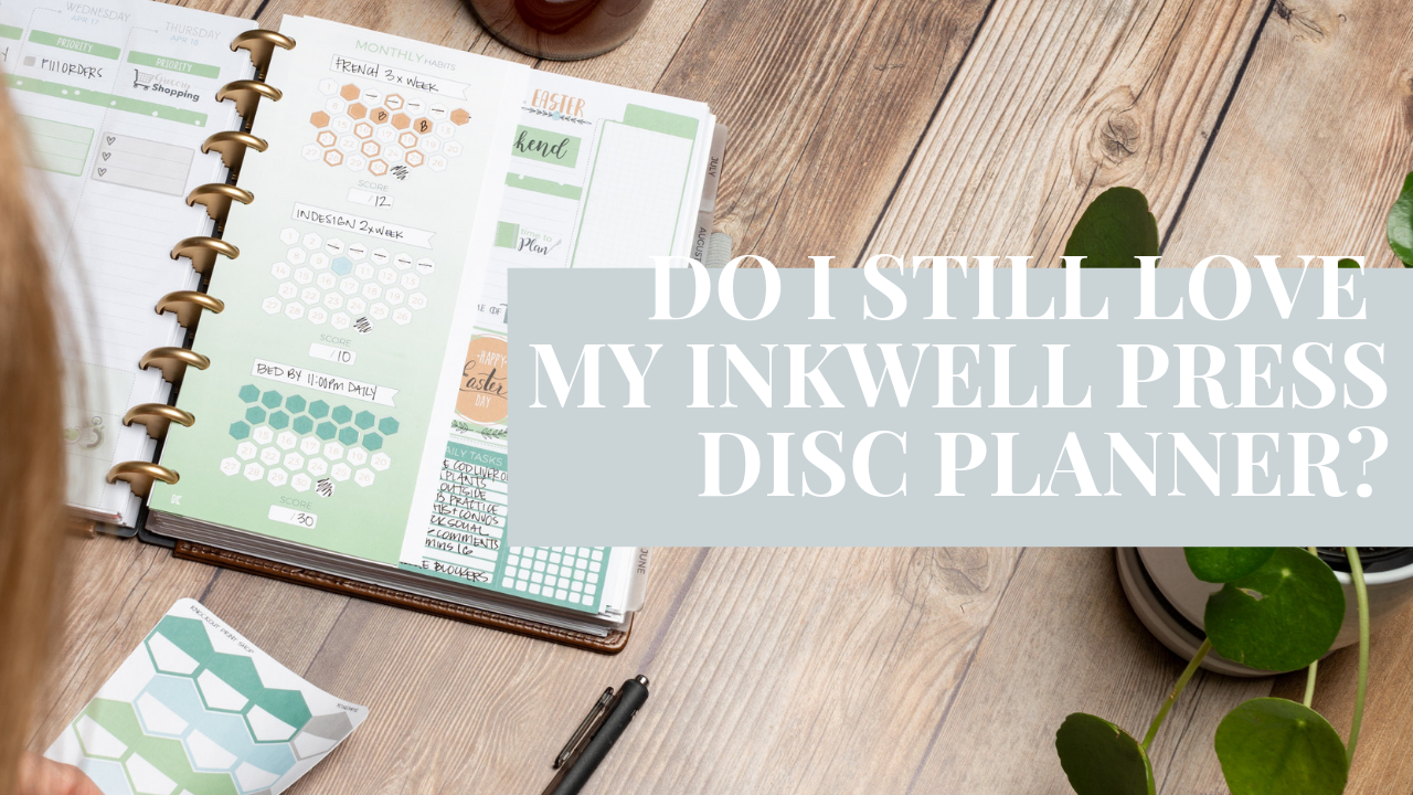 Do I still love my Inkwell Press Disc Planner?