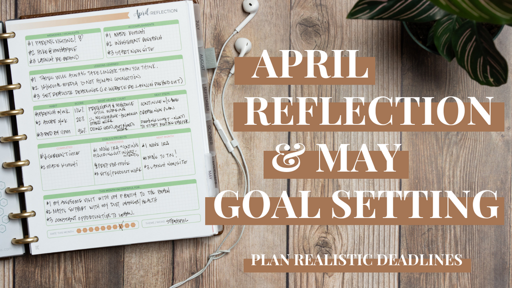 The Importance of Realistic Deadlines! April Reflection/May Goal Setting