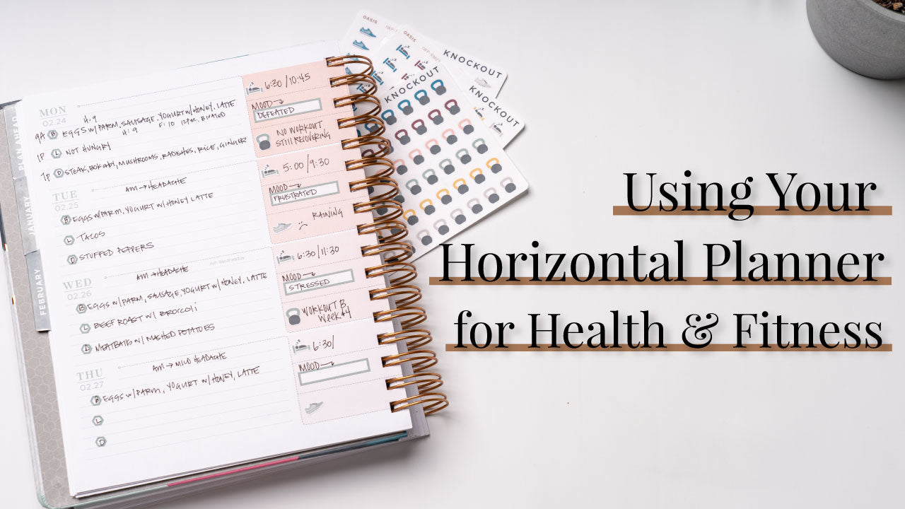 Using Your Horizontal Planner for Health & Fitness