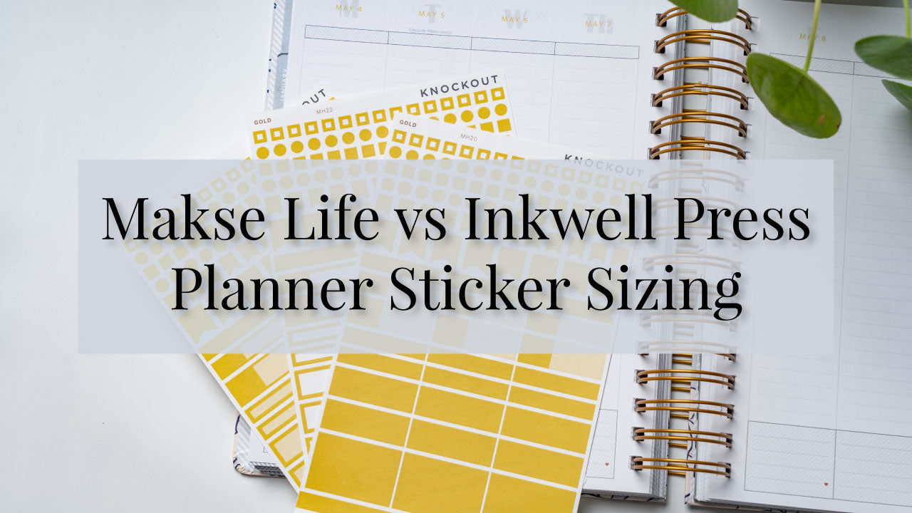 Makse Life vs Inkwell Press Sticker Sizing