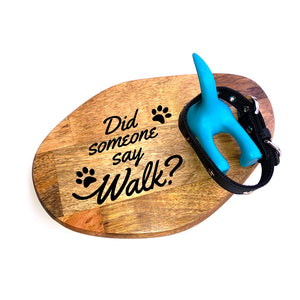"""Did someone say walk?"" Leash Sign (Landscape)"