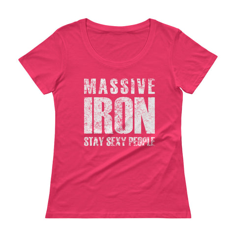 """Massive Iron Stay Sexy People"" Ladies' Scoopneck T-Shirt"