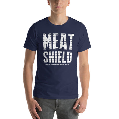 """Meat Shield"" Short-Sleeve Unisex T-Shirt"