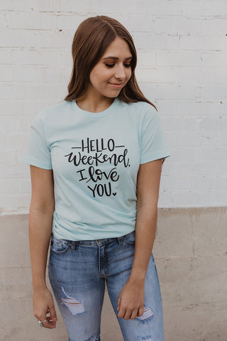 Hello Weekend T-Shirt