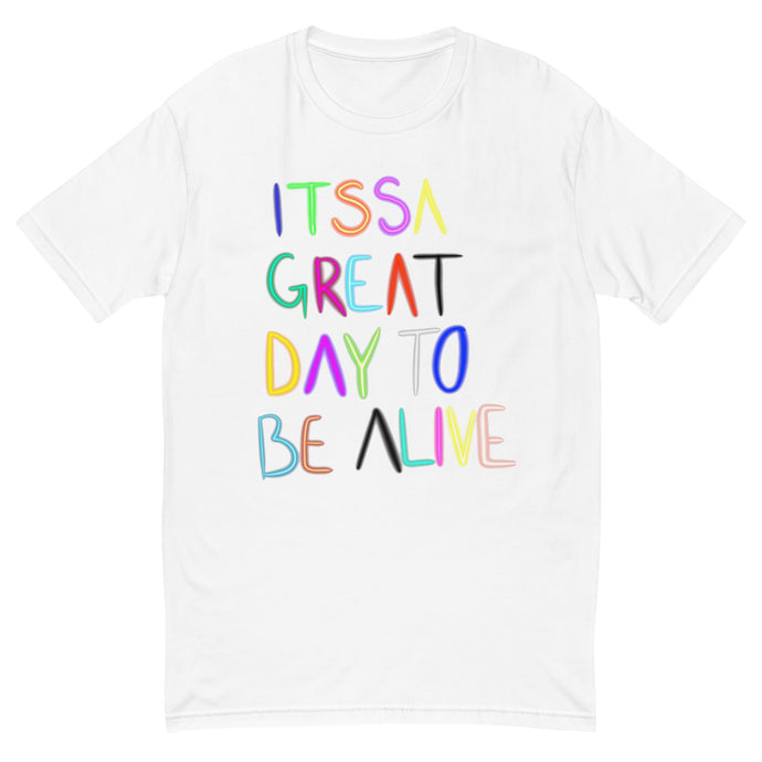 ITTSA GREAT DAY TO BE ALIIIVE Unisex T-shirt