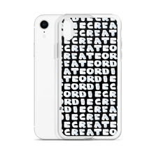 Load image into Gallery viewer, Create Or Die iPhone Case