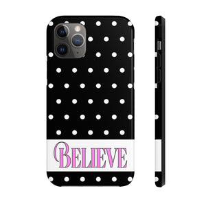 BELIEVE - Polka Dot Phone Case