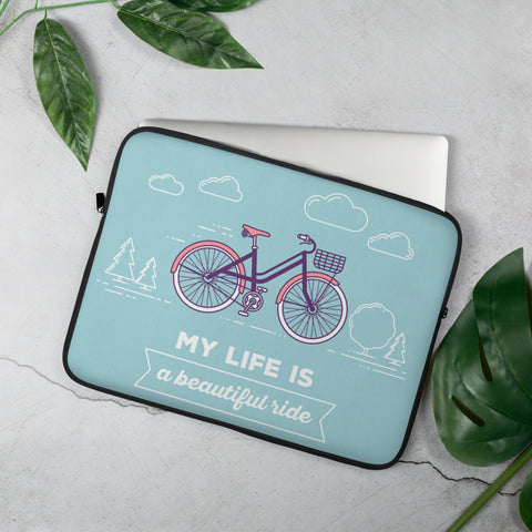 Life is a Beautiful Ride Laptop Sleeve - 15 in