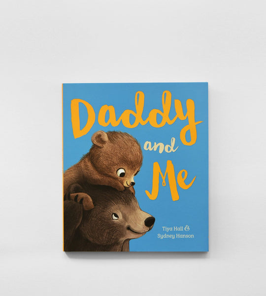 Daddy & Me | by Tiya Hall & Sydney Hanson