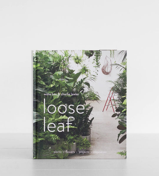Loose Leaf: Flowers & Plants | by Wona Bae & Charlie Lawler
