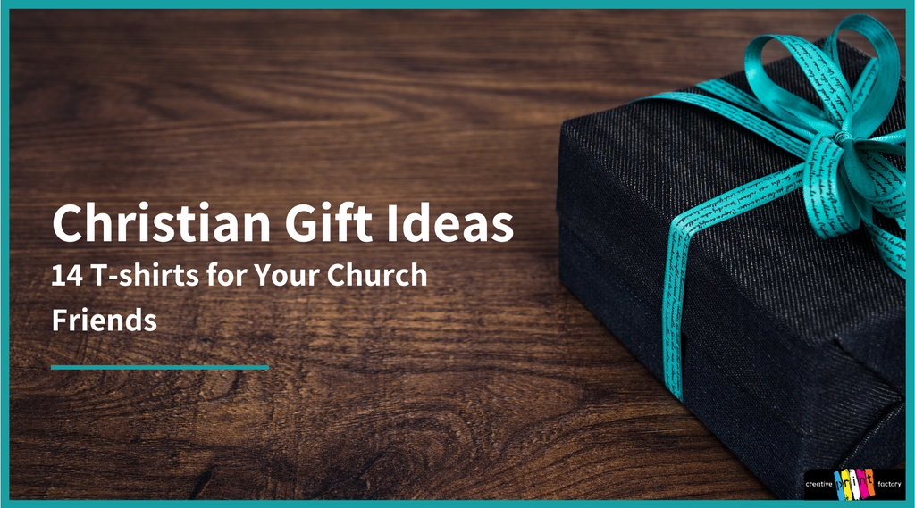 Christian Gift Ideas: 14 T-shirts for Your Church Friends