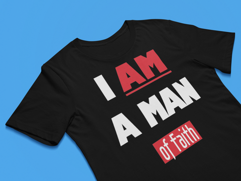 I Am A Man Of Faith Christian T-shirt