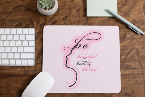 Be Beautiful, Bold & Blessed Mouse Pad