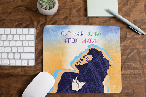 Our Help Comes From Above Mouse Pad