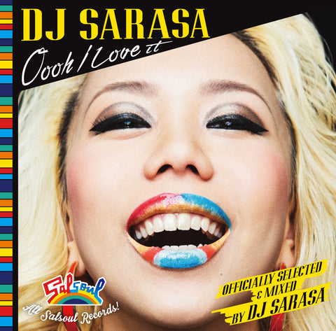 "DJ SARASA ""Oooh I Love it""- Official Salsoul Mix.【CD】 Pre-Order NOW! (April 8 Shipping)"