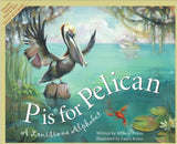 *NEW* P is for Pelican: A Louisiana Alphabet Book