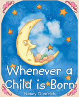 Whenever A Child Is Born Hardcover Book