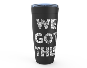 "Viking Tumblers- ""We Got This"" Brushes with Cancer Artwork  by Dr. David Turok, inspired by Martin Hogan"