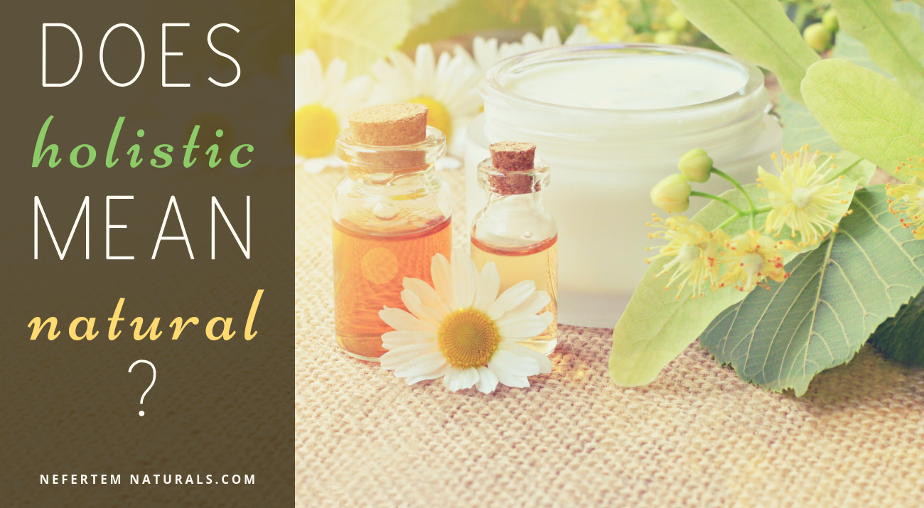 does holistic mean natural?