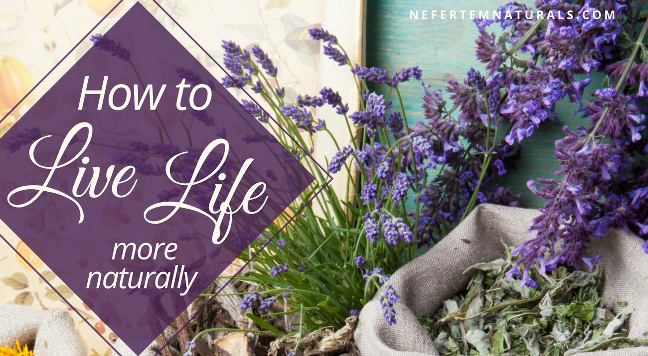 living life more naturally with nefertem