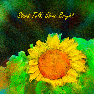 Stand tall, Shine Bright