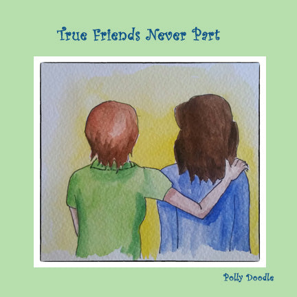 True Friends never part